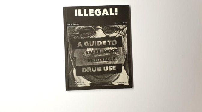 Ilegal – O guia para uso mais seguro e prazeroso de drogas